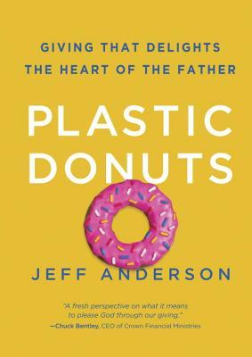 Plastic Donuts: Giving That Delights the Heart of the Father