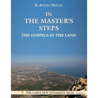 In the Master's Steps: The Gospels in the Land