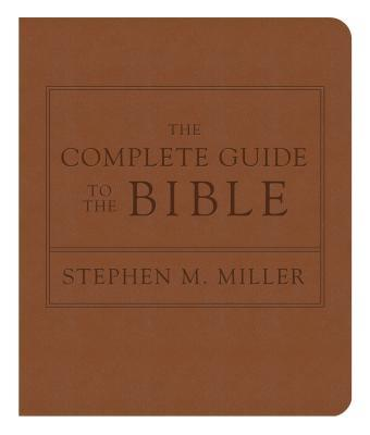 The Complete Guide to the Bible: The Bestselling Illustrated Scripture Reference with Bonus Map Section