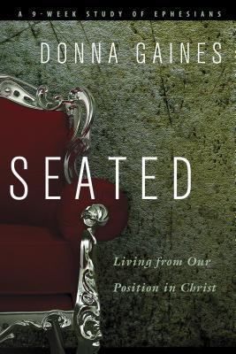 Seated: Living from Our Position in Christ