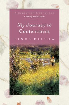My Journey to Contentment: A Companion Journal for Calm My Anxious Heart