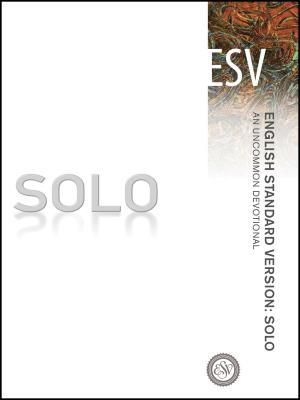 Solo-ESV: An Uncommon Devotional