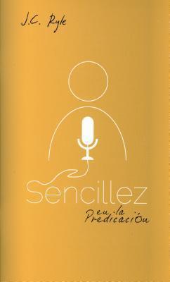 Sencillez En La Predicacion: Simplicity in Preaching