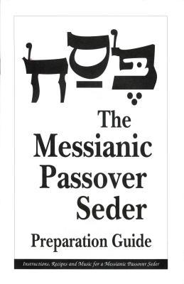 The Messianic Passover Seder Preparation Guide