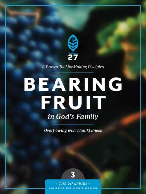 Bearing Fruit in God's Family: Overflowing with Thankfulness