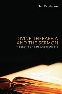 Divine Therapeia and the Sermon: Theocentric Therapeutic Preaching