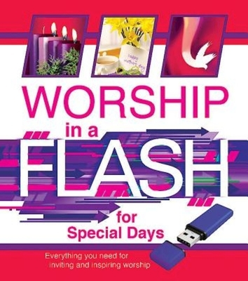 Worship in a Flash for Special Days: Everything You Need for Inviting and Inspiring Worship
