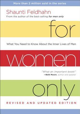 For Women Only: What You Need to Know about the Inner Lives of Men