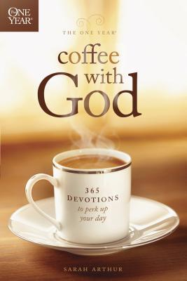 The One Year Coffee with God: 365 Devotions to Perk Up Your Day