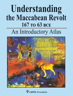 Understanding the Maccabean Revolt 167 to 63 Bce