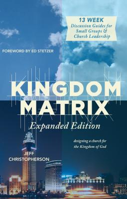 Kingdom Matrix: Designing a Church for the Kingdom of God