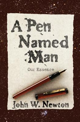 A Pen Named Man: Our Essence