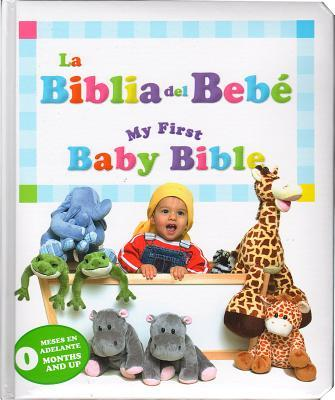 My First Baby Bible/Mi Primera Biblia (Bilingual): Baby's First Bible/La Primera Biblia del Bebe