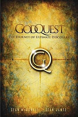 GodQuest: Discover the God Your Heart Is Searching for: six signposts for your spiritual journey