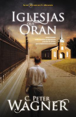 Iglesias Que Oran = Churches That Pray = Churches That Pray