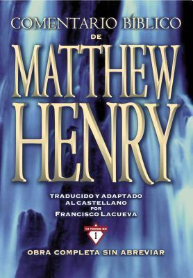 Comentario B�blico Matthew Henry: Obra Completa Sin Abreviar - 13 Tomos En 1