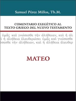 Comentario Exeg�tico Al Texto Griego del Nuevo Testamento: Mateo