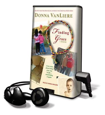 Finding Grace: A True Story about Losing Your Way in Life...and Finding It Again [With Earbuds]