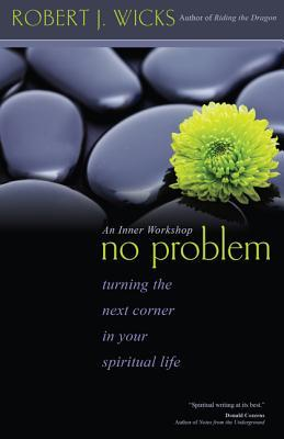 No Problem: Turning the Next Corner in Your Spiritual Life