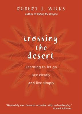 Crossing the Desert: Learning to Let Go, See Clearly, and Live Simply