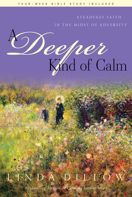 A Deeper Kind of Calm: Steadfast Faith in the Midst of Adversity