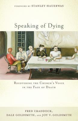 Speaking of Dying: Recovering the Church's Voice in the Face of Death