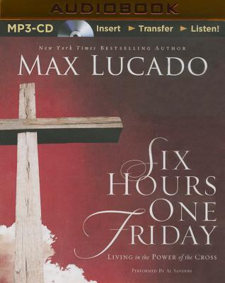 Six Hours One Friday: Living in the Power of the Cross