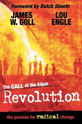 The Call of the Elijah Revolution: The Passion for Radical Change