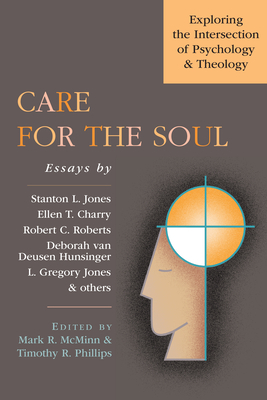Care for the Soul: Exploring the Intersection of Psychology & Theology