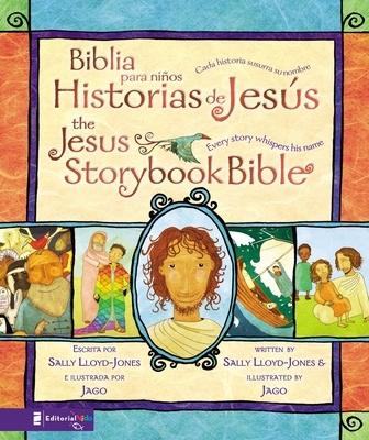 Biblia Para Ni�os, Historias de Jes�s / The Jesus Storybook Bible: Cada Historia Susurra Su Nombre