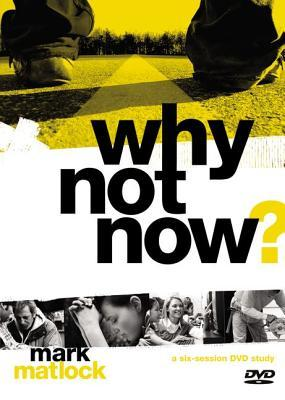 "Why Not Now? Video Study: You Don't Have to ""grow Up"" to Follow Jesus"