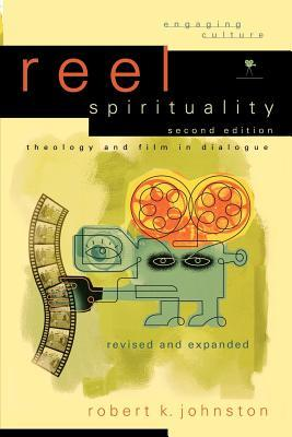 Reel Spirituality: Theology and Film in Dialogue