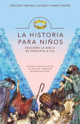 La Historia Para Ni�os: Descubre La Biblia de Principio a Fin = The Story for Kids