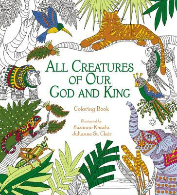 All Creatures of Our God and King: Coloring Book