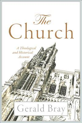 The Church: A Theological and Historical Account