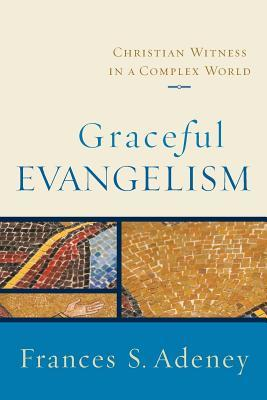 Graceful Evangelism: Christian Witness in a Complex World
