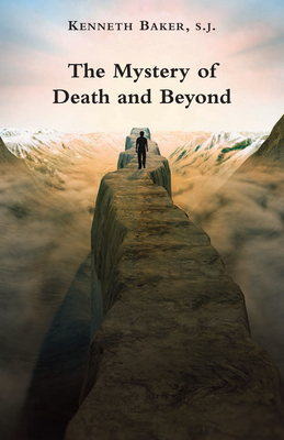 The Mystery of Death and Beyond