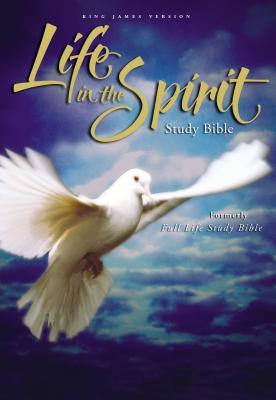 King James Life in the Spirit Study Bible: Formerly Full Life Study