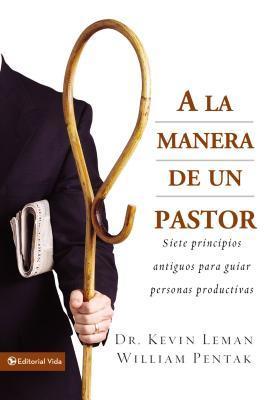 a la Manera de Un Pastor: Siete Principios Antiguos Para Guiar Personas Productivas