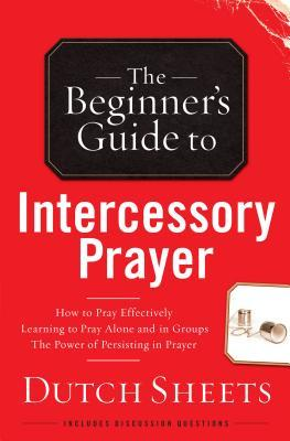 Beginner's Guide to Intercessory Prayer