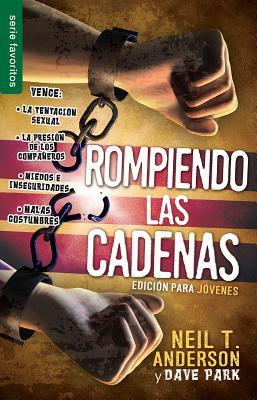 Rompiendo Las Cadenas: Edicion Para Jovenes