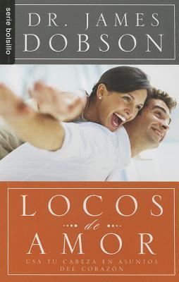 Locos de Amor: Usa Tu Cabeza en Asuntos del Corazon = Crazy in Love