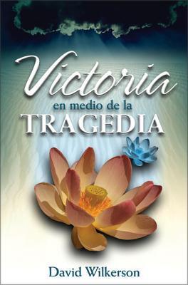Victoria En Medio de la Tragedia