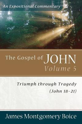 The Gospel of John: Triumph Through Tragedy (John 18-21)