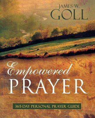 Empowered Prayer: 365-Day Personal Prayer Guide