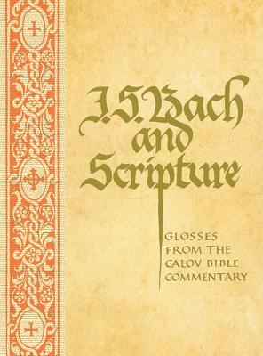 J. S. Bach & Scripture: Glosses from the Calov