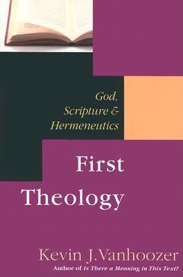 First Theology: God, Scripture Hermeneutics