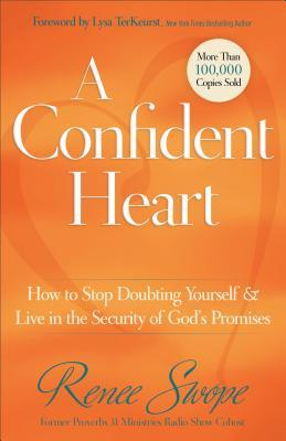 A Confident Heart: How to Stop Doubting Yourself & Live in the Security of God's Promises