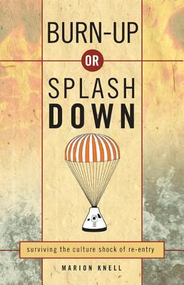 Burn-Up or Splash Down: Surviving the Culture Shock of Re-Entry