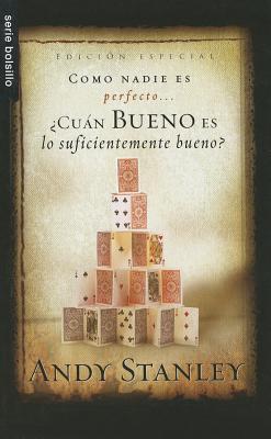 Cuan Bueno Es Suficientemente Bueno? = How Good Is Good Enough?